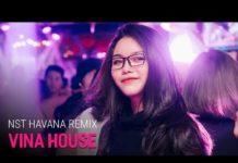 Xem Nonstop Vinahouse 2018 | NST Havana Remix – Gà Hầm Thuốc Lắc – DJ Minh Muzik Mix | Nhạc DJ vn