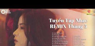 Xem Liên Khúc Nhạc Trẻ Remix Hay Nhất 2019 – lk nhạc trẻ remix tháng 5 – lk remix cực căng 2019 (P8)