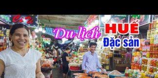DU LỊCH HUẾ phải đi Chợ Đông Ba ▶ Xa xứ hay Xứ xa không được bỏ qua!