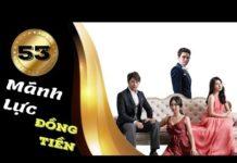 Xem Phim Hàn Quốc   Mãnh Lực Đồng Tiền Tập 53   Phim Bộ Hàn Quốc Hay Nhất