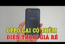 Xem Mở hộp OPPO A1K điện thoại GIÁ RẺ PIN TRÂU mới của OPPO