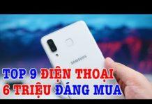 Xem Top 9 điện thoại đáng mua nhất tầm giá 6 triệu