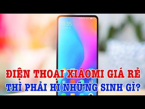 Xem Điện thoại Xiaomi giá rẻ cấu hình cao thì phải hy sinh những thứ gì