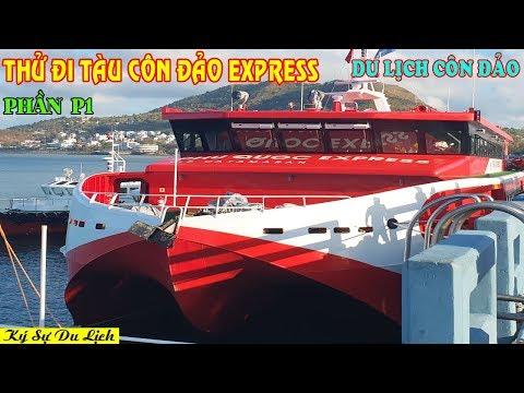 Du Lịch Côn Đảo – P1 – Thử Đi Tàu Cao Tốc Côn Đảo Express