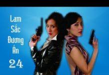 Xem Lam Sắc Đương Án tập 24 | Phim hành động Trung Quốc hay nhất 2019