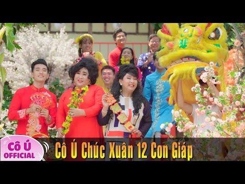 Nghe Cô Ú Chúc Xuân 12 Con Giáp 2019 II Cô Ú | Nhạc Xuân Hay Nhất Năm 2019