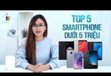 Xem Top 5 Smartphone dưới 5 triệu đáng mua nhất 2018