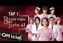 Xem Phim Hay 2019 Bệnh Viện Thần Ái – Tập 1 | Thúy Ngân, Xuân Nghị, Quang Trung, Nam Anh, Kim Nhã