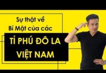 Xem SỰ THẬT VỀ BÍ MẬT CỦA CÁC TỈ PHÚ ĐÔ LA VIỆT NAM  | Chuyện khởi nghiệp | Thái Phạm