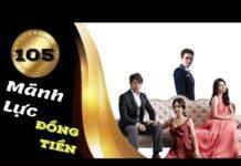 Xem Phim Hàn Quốc   Mãnh Lực Đồng Tiền Tập 105   Phim Bộ Hàn Quốc Hay Nhất