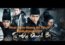 Xem Nhạc Phim Remix Hành Đông Võ Thuật – Siêu Phẩm Nhạc Trẻ Remix Lồng Phim Mới Nhất 2019
