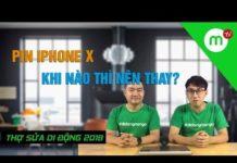 Xem Thợ Sửa Di Động 2019 #24: Pin iPhone X khi nào thì nên thay?