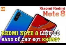 Xem Tư vấn mua điện thoại: Redmi Note 8 chuẩn bị ra mắt có nên chờ đợi không?
