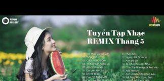 Xem LK Nhạc Trẻ Remix Hay Nhất Tháng 5 2019 – Nước Mắt Thằng Hầu Có Ai Đớn Đau Gì Đâu | lk remix 2019 #4