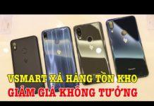 Xem Tất cả điện thoại Vsmart đang XẢ HÀNG LẦN CUỐI GIÁ KHÔNG TƯỞNG