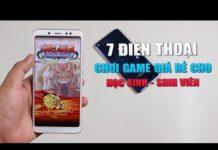 Xem Top 7 điện thoại chơi game giá rẻ cho học sinh sinh viên