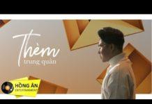 Xem Thèm – Trung Quân Idol (Official MV) – Nhạc Trẻ Hay Nhất 2018