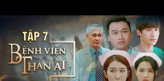 Xem Phim Hay 2019 Bệnh Viện Thần Ái Tập 7 | Thúy Ngân, Xuân Nghị, Quang Trung, Kim Nhã, Nam Anh