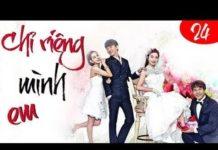 Xem Phim Hàn Quốc 2018 | Chỉ Riêng Mình Em Tập 24 #LOWIFUNNY