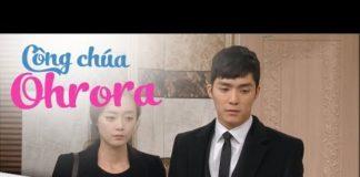 Xem Công Chúa Ohrora Tập 118 Thuyết Minh | Tiểu Thư Uy Quyền | Phim Hàn Quốc Hay Nhất