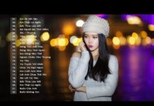 Xem Nhạc Trẻ Buồn và Tâm Trạng Dành Cho Người Thất Tình Mới Chia Tay – 30 Bài Nhạc Trẻ Mới Hay Nhất 2019