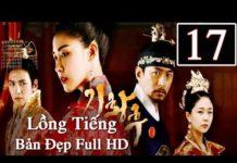 Xem Hoàng Hậu Ki Tập 17 Thuyết Minh | Phim Cổ Trang Hàn Quốc [ Bản đẹp ]