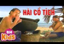 Xem Xem Phim Hài Cổ Tích CƯỜI SẶC CƠM – Hài Cổ Tích Việt Nam Ngày Xưa Hay Nhất