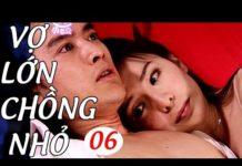 Xem Vợ Lớn Chồng Nhỏ – Tập 6 | Phim Bộ Tình Cảm Đài Loan Hay Nhất – Lồng Tiếng