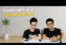 Hỏi đi đáp luôn 3B: So sánh công nghệ pin  Li-ion & Li-Po