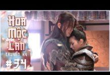 Xem Hoa Mộc Lan Truyền Kỳ – Tập 34 Lồng Tiếng   Phim Võ Thuật Cổ Trang Trung Quốc 2019