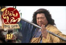 Xem Phim Võ Thuật – THIẾU LÂM TĂNG BINH – tập 19 – Phim Kung Fu HỒNG KIM BẢO
