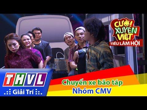 Xem THVL | Cười xuyên Việt – Tiếu lâm hội | Tập 5: Chuyến xe bão táp – Nhóm CMV