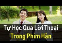 Xem HỌC TIẾNG HÀN QUA LỜI THOẠI TRONG PHIM HÀN QUỐC   Hàn Quốc Sarang