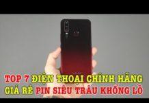 Xem Top 7 điện thoại chính hãng giá rẻ PIN SIÊU TRÂU KHÔNG LỒ