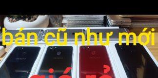 Xem Điện thoại cũ giá rẻ,cấu hình cao rẻ mà đẹp như mới.ngày 9-8-2019