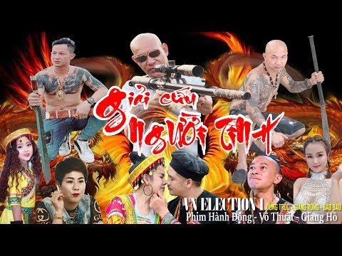 Xem GIẢI CỨU NGƯỜI TÌNH | Phim Võ Thuật Hành Động Đỉnh Cao 2019 | Phim Giang Hồ Việt Nam Hay | Dũng Trọc