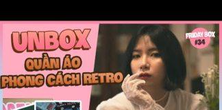 Xem [FRIDAY BOX] Quay Lại Thời Trang Thập Niên 80s,90s || Unbox Thùng Đồ Retro Tuần Này