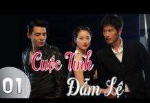Xem Phim Trung Quốc | Cuộc Tình Đẫm Lệ Tập 1 | Phim Bộ Trung Quốc Hay Nhất