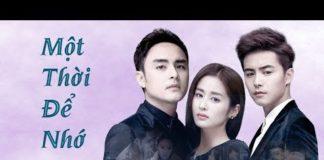 Xem Một Thời Để Nhớ tập 1   Phim Ngôn Tình Trung Quốc Hay Nhất 2019