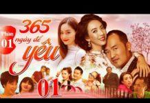 Xem Phim Việt Nam Hay Nhất 2019 | 365 Ngày Để Yêu – Tập 1 | Phim Việt Nam Mới Nhất