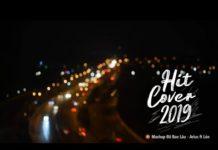 Xem Những Bản Hit Cover Nhẹ Nhàng Hay Nhất 2019