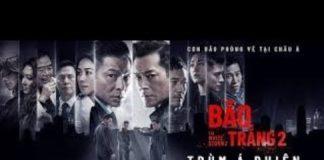 Xem Phim Trùm Á Phiện – Phim hành động – xã hội đen HongKong mới nhất 2019 Thuyết Minh
