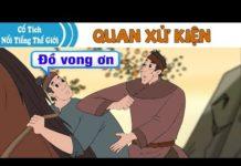 Xem QUAN XỬ KIỆN | Chuyen Co Tich | Truyện Cổ Tích Việt Nam | Phim Hoạt Hình Hay Nhất 2019