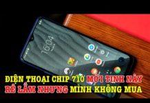 Xem Điện thoại chip 710 này GIÁ SIÊU RẺ nhưng mình sẽ không mua vì lý do này