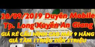 Xem Điện Thoại Sang Tay 9 Hãng Cấu Hình Cao Máy Mạnh Giá 1 triệu đến 5triệu ( Duyên Huỳnh ) 20/09/2019