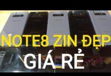 Xem Điện thoại cũ zin đẹp giá rẻ,note8 cấu hình cao giá rẻ.ngày 17-9-2019