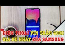 Xem Đây là điện thoại rẻ nhất, Pin trâu của Samsung