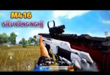 [PUBG Mobile] Đốt Thận Quay Bằng Được M416 Siêu Công Nghệ Bản Trung Quốc