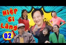 Xem Phim Hài Tết 2019 | Hiệp Sĩ Làng – Tập 2 | Hài Tết Quang Tèo, Vượng Râu Hay Nhất 2019