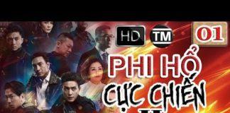 Xem Phi Hổ Cực Chiến 2 tập 01 Thuyết Minh Phim bộ Trung Quốc Hành động cảnh sát phim bộ hay nhất 2019